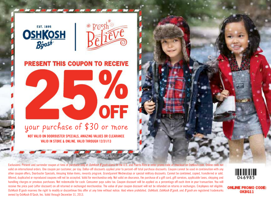 25% off  $30 or more at  OshKosh B'gosh