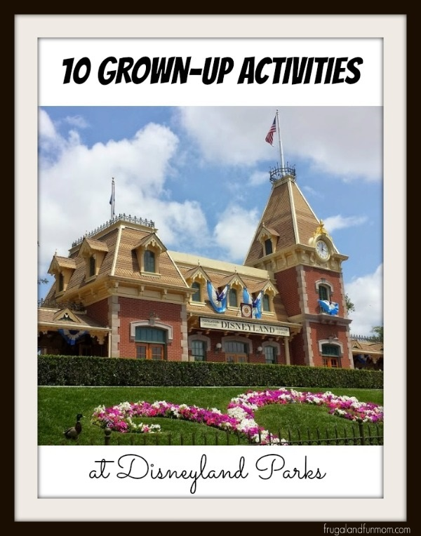 10 Grown-Up Activities At Disneyland Parks